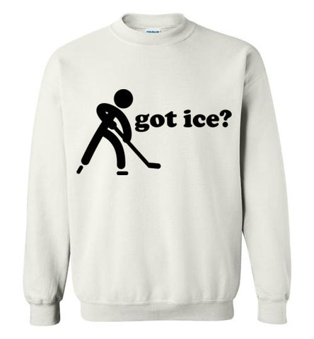 Got Ice Hockey Sweatshirt