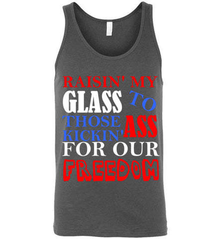 3476125c7daae Raisin  My Glass To Those Kickin  Ass For Our Freedom – tshirtunicorn