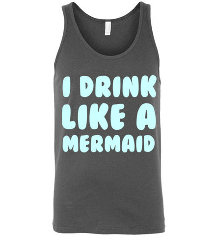 I Drink Like a Mermaid Unisex Tank Top