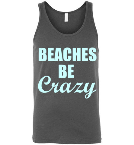 Beaches Be Crazy Unisex Tank Top