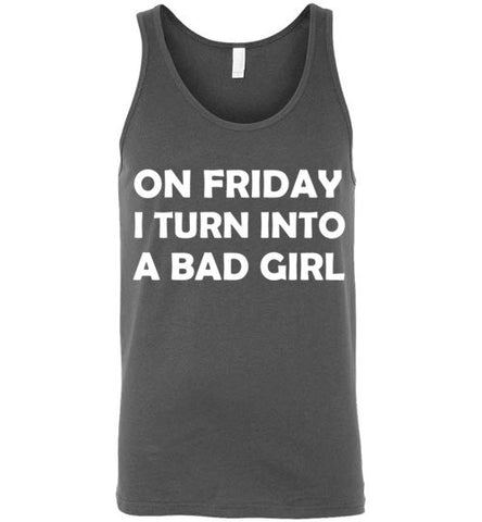 On Friday I Turn into a Bad Girl Unisex Tank Top