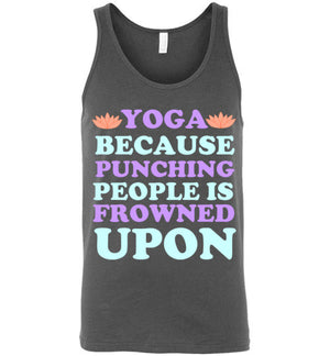 Yoga Because Punching People is Frowned Upon Unisex Tank Top