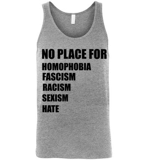 No Place for Homophobia Fascism Racism Sexism Hate Unisex Tank Top