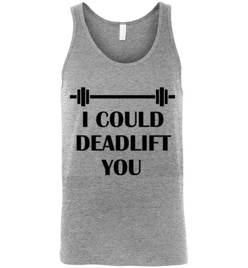I Could Deadlift You Unisex Tank Top