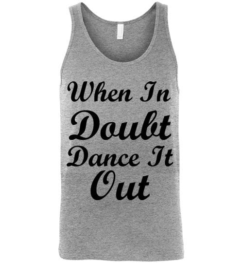 When in Doubt Dance it Out Unisex Tank Top