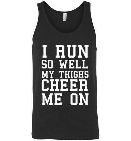 I Run So Well My Thighs Cheer Me On Unisex Tank Top