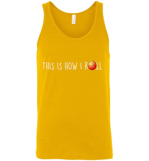 This is How I Roll Unisex Tank Top