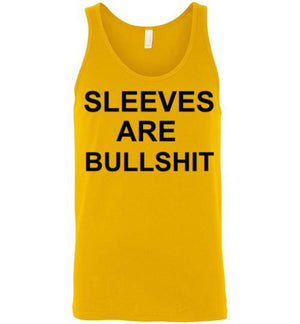 Sleeves are Bullshit Tank Top