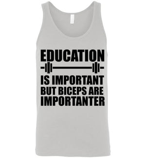 Education is Important But Biceps are Importanter Unisex Tank Top