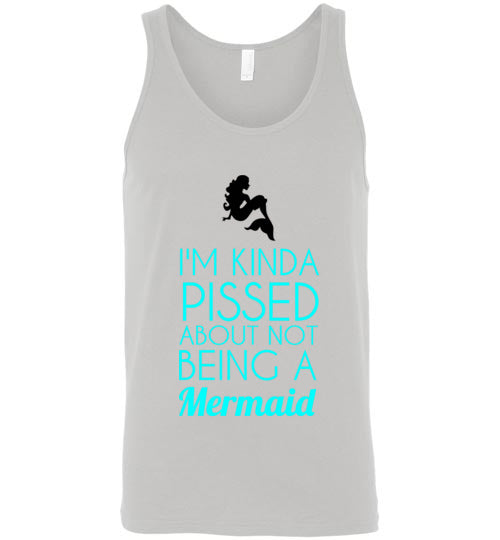 I'm Kinda Pissed About Not Being a Mermaid Tank Top