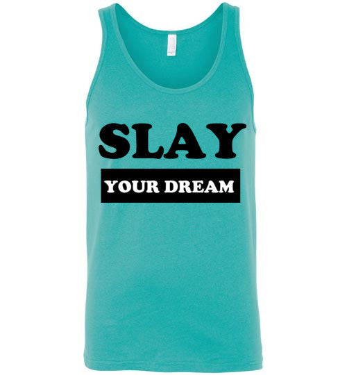Slay Your Dream Unisex Tank Top