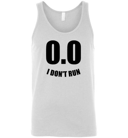I Don't Run Unisex Tank Top