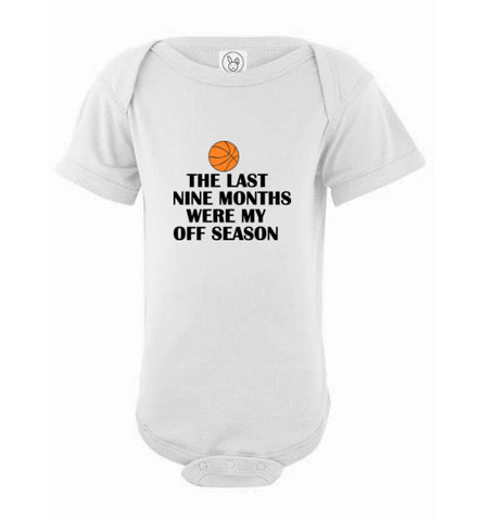 The Last Nine Months Were My Off Season Basketball Baby One Piece