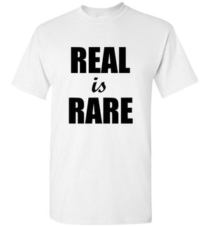 Real is Rare T-Shirt