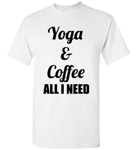Yoga and Coffee All I Need