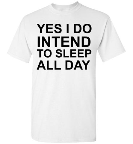 Yes I Do Intend to Sleep