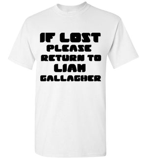 If Lost Return to Liam Gallagher Oasis T-Shirt