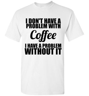 I Don't Have a Problem With Coffee