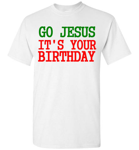 Go Jesus It's Your Birthday