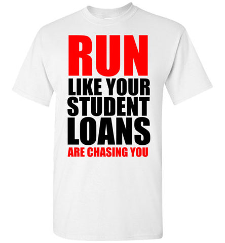 Run Like Your Student Loans are Chasing You