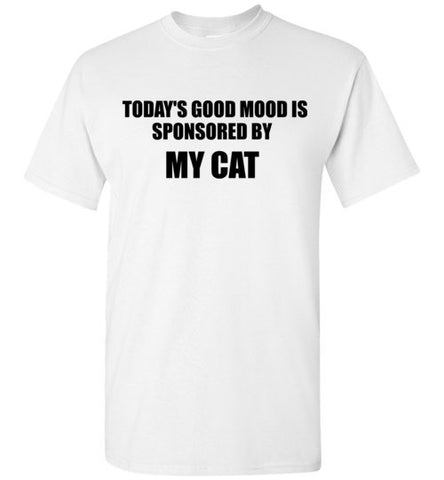Today's Good Mood Is Sponsored By Cat T-Shirt