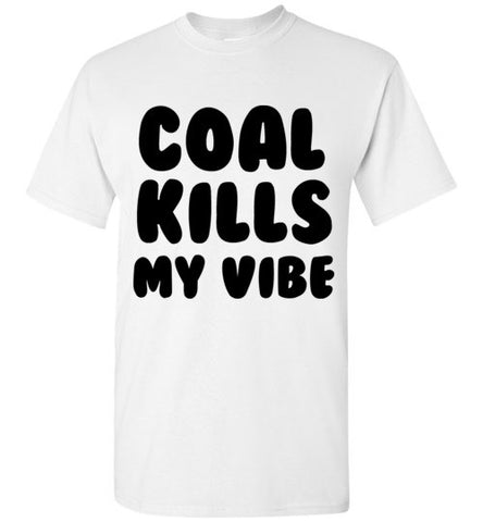 Coal Kills My Vibe Christmas T-Shirt