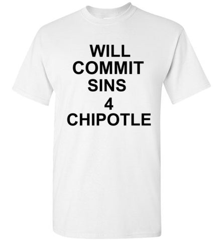 Will Commit Sins 4 Chipotle