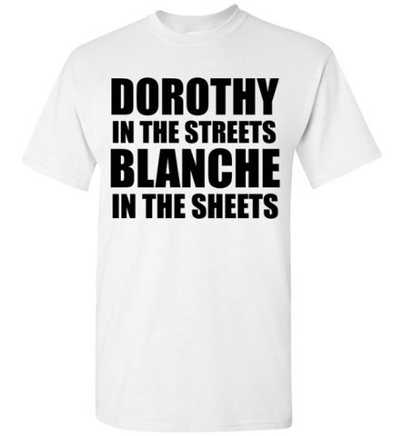 Dorothy in the Streets Blanche in the Sheets