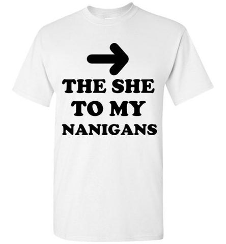 The She To My Nanigans Shenanigans Best Friend Shirt