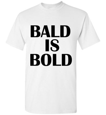 Bald is Bold T-Shirt