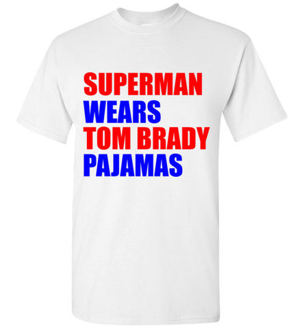 Superman Wears Tom Brady Pajamas T-Shirt