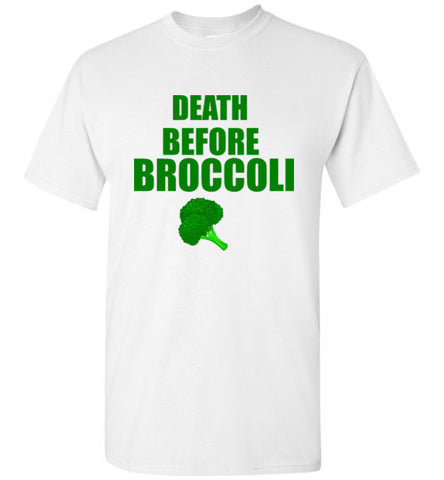 Death Before Broccoli T-Shirt