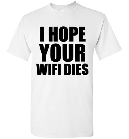 I Hope Your Wifi Dies