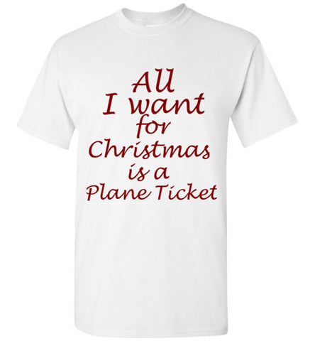 All I Want for Christmas is a Plane Ticket T-Shirt