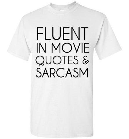 Fluent in Movie Quotes and Sarcasm