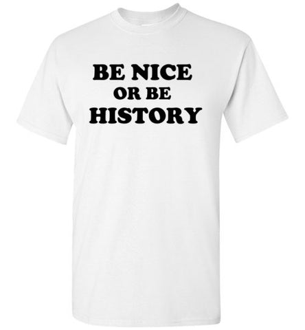 Be Nice or Be History