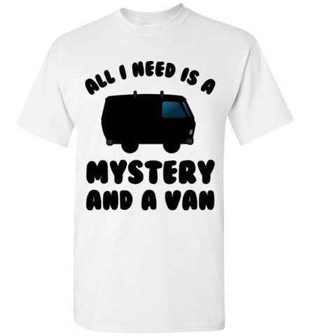 All I Need is a Mystery and a Van Scooby Doo T-Shirt