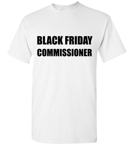 Black Friday Commissioner T-Shirt