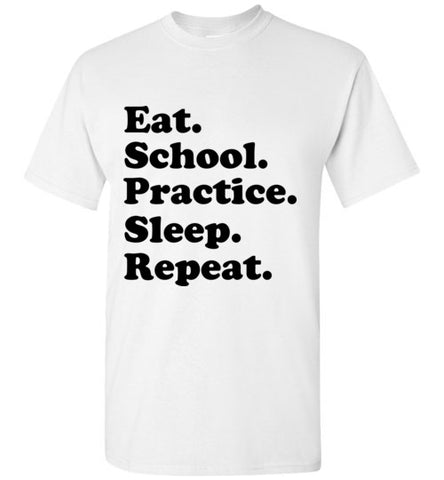 Eat School Practice Sleep Repeat T-Shirt