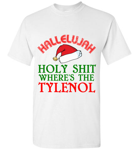 Hallelujah Holy Shit Where's The Tylenol Christmas Vacation Shirt
