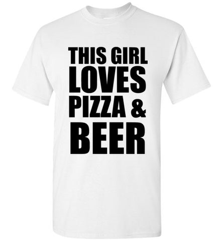 This Girl Loves Pizza and Beer T-Shirt