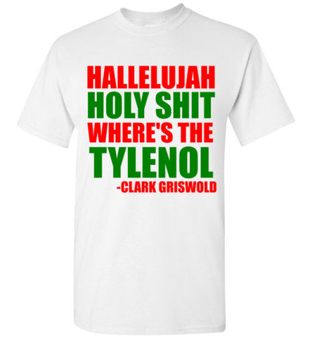 Halleluah Holy Shit Where's the Tylenol Christmas Shirt