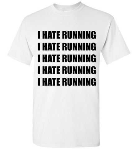 I Hate Running T-Shirt