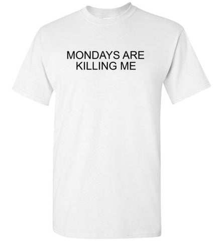 Mondays are Killing Me