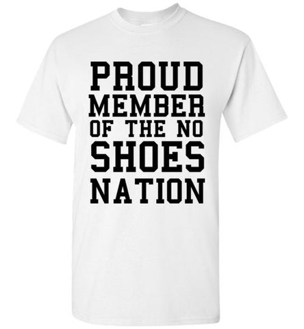 Proud Member of the No Shoes Nation
