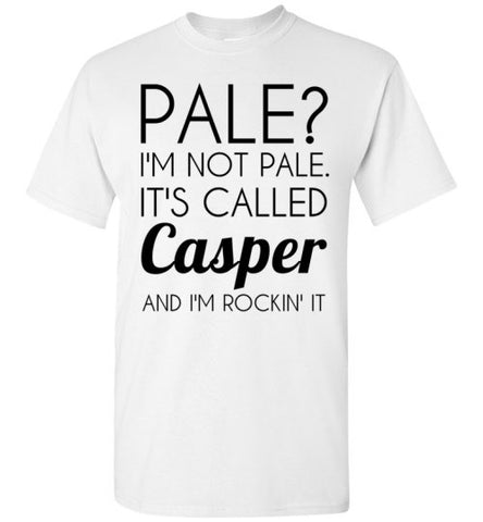 Pale I'm Not Pale It's Called Casper and I'm Rockin' It