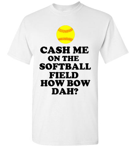 Cash Me On the Softball Field How Bow Dah?