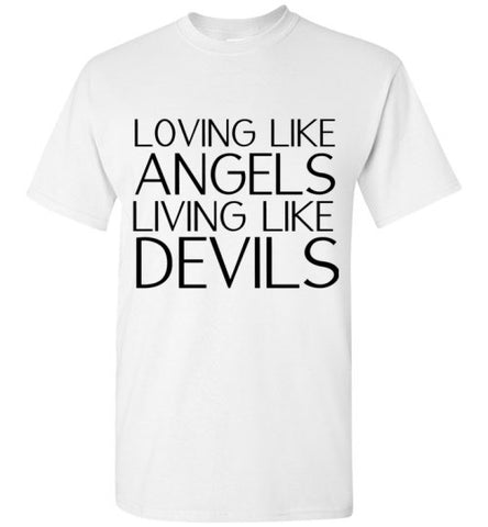 Loving Like Angels Living Like Devils