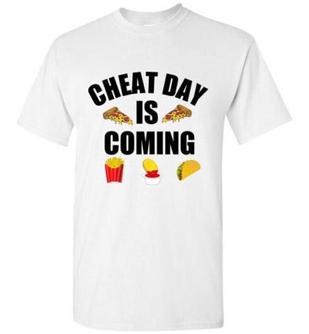 Cheat Day is Coming T-Shirt