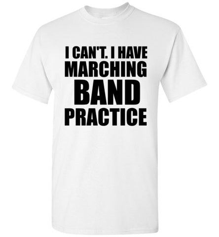 I Cant I Have Marching Band Practice